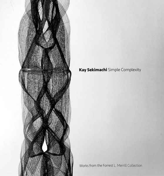 Kay Sekimachi: Simple Complexity